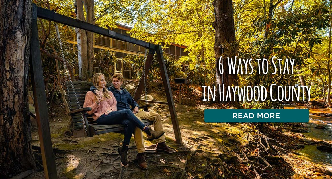 6 Ways to Stay in Haywood County